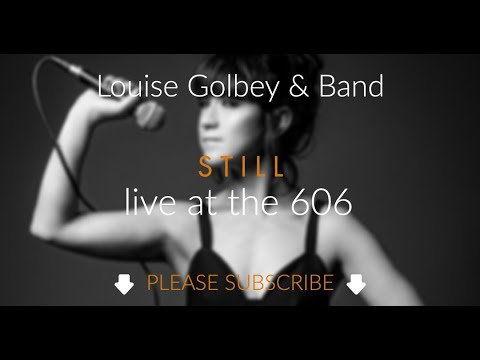 Still - Louise Golbey & Band live at The 606