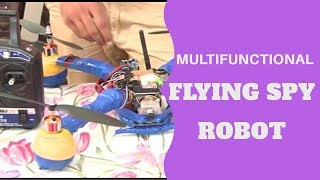 MULTI-FUNCTIONAL FLYING SPY ROBOT