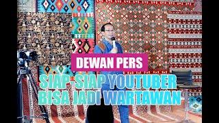 SIAP-SIAP YOUTUBER JADI WARTAWAN, INI SINYAL DEWAN PERS