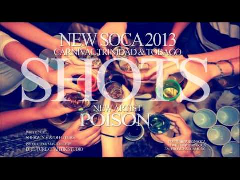 New Soca 2013: Poison - Shots  (Trinidad& Tobago)