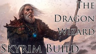 Skyrim Character Build: The Dragon Wizard - Staff and Shout Build