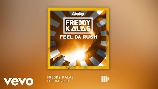 Freddy Kalas   Feel Da Rush