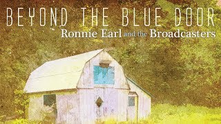 Ronnie Earl And The Broadcasters - Beyond The Blue Door (Teaser)