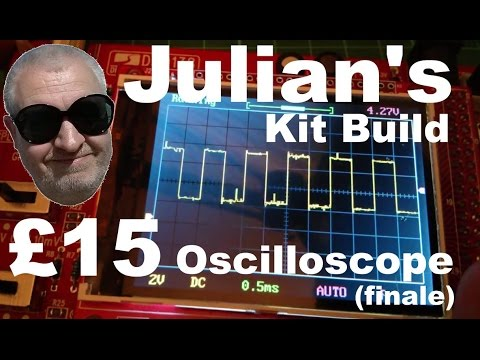Julian's Kit Build: Banggood £15 ($23) Oscilloscope (finale)