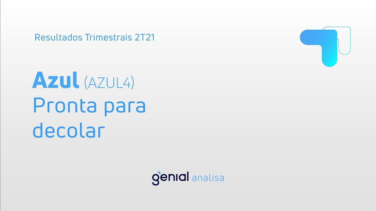 Thumbnail do vídeo: Resultado Trimestral 2T21: Azul (AZUL4)