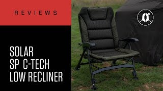 CARPologyTV - Solar Tackle SP C-Tech Low Recliner Chair Review