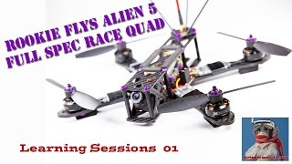 "Rookie FPV Pilot flies a Rotor Riot Spec Alien 5"" Race Quad"