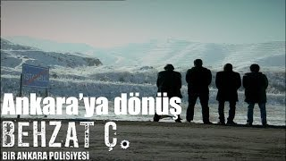 Behzat Ç. - Ankara'ya Dönüş