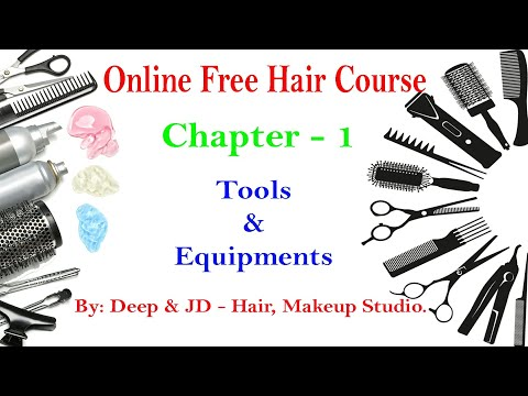 Online Free Hair Course - chaper 1 - Tools & equipments used in hair class. By: Deep & jd.