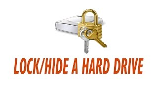 how to Lock - Unlock and Hide a Hard Drive in windows (10, 8, 7, xp)