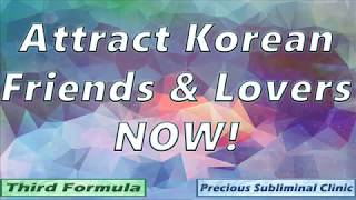 Attract Korean Friends and Lovers - 3rd Formula [Affirmation+Frequency] - INSTANT RESULTS