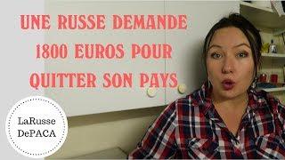 VRAIS OU FAUX? Une russe demande 1800 euros pour quitter son pays