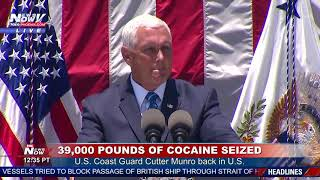 39K POUNDS OF COCAINE SEIZED: VP Mike Pence Remarks in San Diego, Calif.