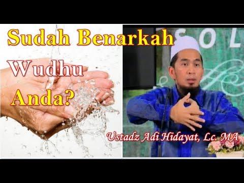 Sudah Benarkah Wudhu Anda Selama Ini, Ustadz Adi Hidayat, Lc  MA | Cara Wudhu yang Benar