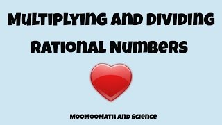 Multiplying and Dividing Rational Numbers- Tips and Tricks