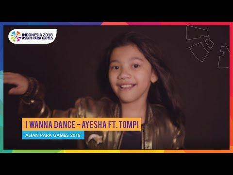 I WANNA DANCE - Ayesha ft. Tompi - Asian Para Games 2018