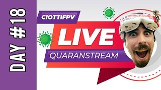 Quaranstream Day #18 - Shipping Giveaways - Prepping for Review Stream - Finishing the FPV Cycle TP3