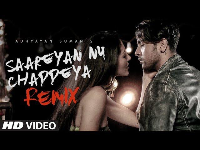 Saareyan Nu Chaddeya Video Song HD | Adhyayan Suman | Ganesh Waghela