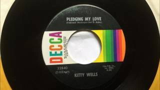 Pledging My Love , Kitty Wells , 1971