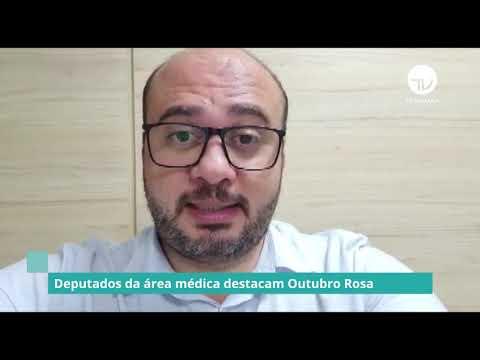 Deputados da área médica destacam Outubro Rosa (Parte 2) – 01/10/20