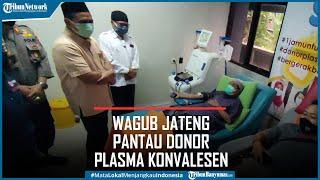 Wakil Gubernur Jateng Pantau Donor Plasma Konvalesen di Banyumas