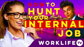Internal Job Interview Tips & Application, Questions, Answers, Techniques! | WORKLIFE TV