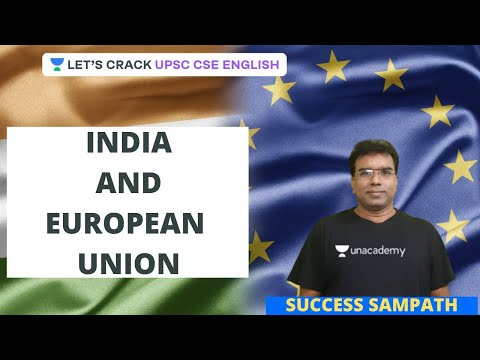 L8: India and European Union | UPSC CSE/IAS English | Success Sampath