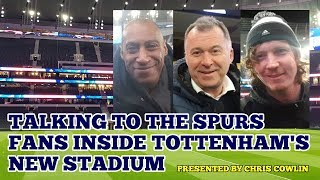 """TALKING TO THE FANS INSIDE TOTTENHAM'S NEW STADIUM: """"The Players Will Feel Like Kings"""" 03/02/19"""