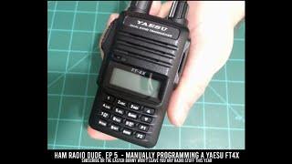 Yaesu FT4X Manual Programming - Ham Radio Dude - Ep5