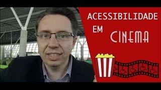 Acessibilidade em Cinemas