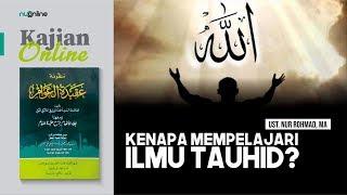 Ngaji Aqidatul Awam (2): Mengapa Mempelajari Ilmu Tauhid?
