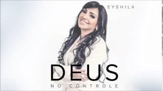 Eyshila - Deus no Controle