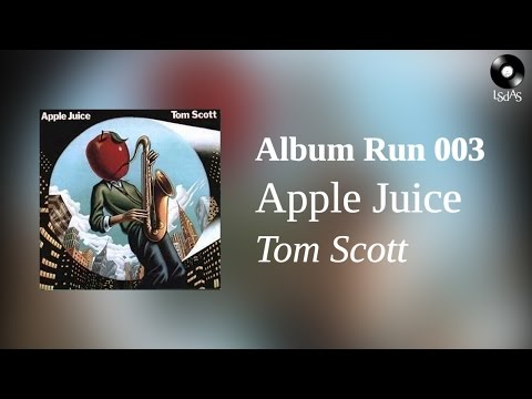 Apple Juice - Tom Scott (Full Album)