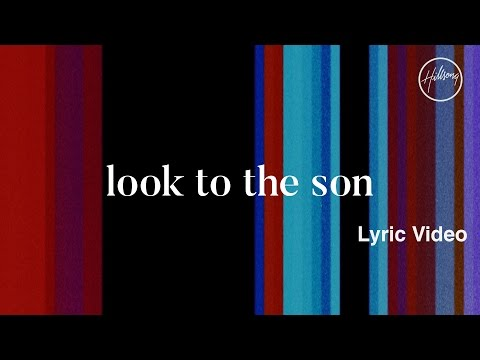 Look To The Son - Youtube Lyric Video