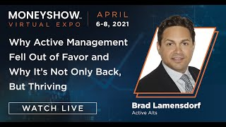 Why Active Management Fell Out of Favor and Why It's Not Only Back, But Thriving