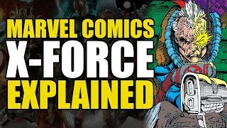 X-Force Explained (Marvel Comics)