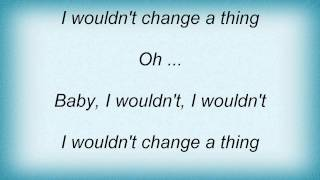 Tina Arena - Wouldn't Change A Thing Lyrics