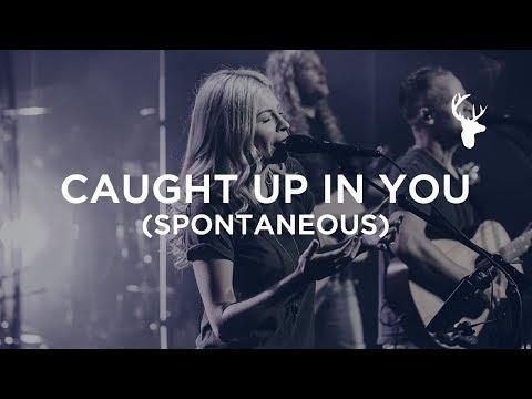 Caught Up In You (Spontaneous) - Jenn Johnson | Bethel Worship