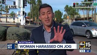 Woman harassed on jog in Scottsdale