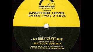 Another Level   Guess I Was A Fool  mj cole vocal mix
