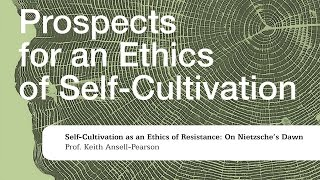 Keith Ansell Pearson - Self-Cultivation as an Ethics of Resistance (Warwick 2014)