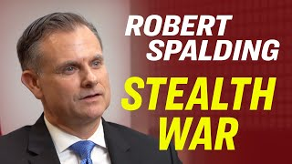 How to Win the US China Trade War & Communist China's Broader Stealth War On America-Robert Spalding