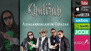 Khalifah - Assalamualaikum Ustazah (Official Lyrics Video)