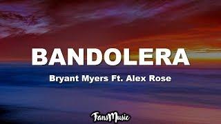 Bryant Myers Ft. Alex Rose - Bandolera (Oficial Letra)