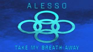 Alesso - Take My Breath Away (Extended Mix)