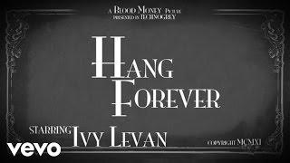 Ivy Levan - Hang Forever (Lyric Video)