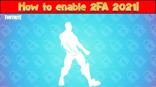 How to enable 2FA Fortnite 2021 ! ( How to get 2FA) Tutorial! PC XBOX PS5 AND SWITCH