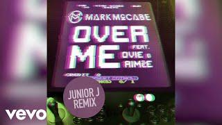 Mark McCabe   Over Me (Junior J Remix  Audio) Ft. Ovie, Aimée