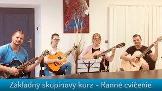 Základný skupinový kurz - Ranné cvičenie (T. Stachak) / Gitarová akadémia