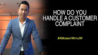 How Do You Handle A Customer Complaint | A Moment With JW